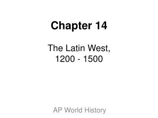 Chapter 14  The Latin West, 1200 - 1500