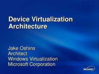 Device Virtualization Architecture