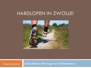 HARDLOPEN IN Zwolle!