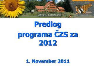 Predlog  programa ČZS za 2012 1. November 2011
