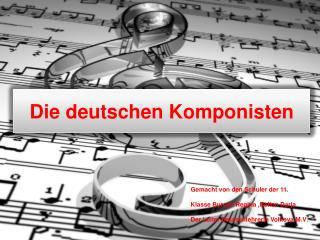 Die  deutschen Komponisten