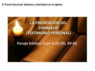 LA  PREDICACIÓN DEL  EVANGELIO  (TESTIMONIO PERSONAL)