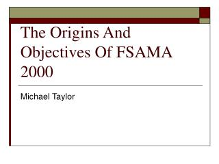 The Origins And Objectives Of FSAMA 2000