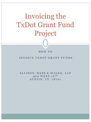 Invoicing the  TxDot Grant Fund Project