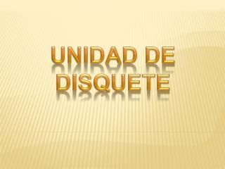 UNIDAD DE DISQUETE