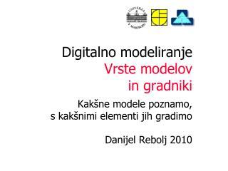 Digitalno modeliranje Vrste modelov  in gradniki