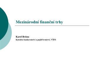 Mezinárodní  finanční trhy