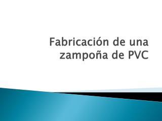 Fabricación de una zampoña de PVC