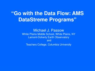 Go with the Data Flow: AMS DataStreme Programs