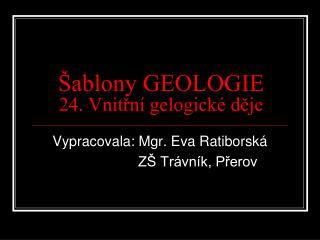 Šablony GEOLOGIE 24. Vnitřní gelogické děje
