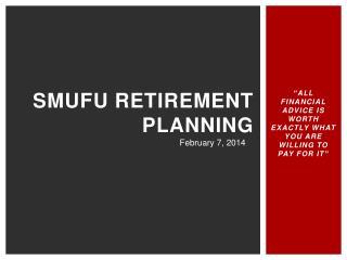 SMUFU RETIREMENT PLANNING