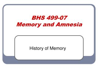 BHS 499-07 Memory and Amnesia