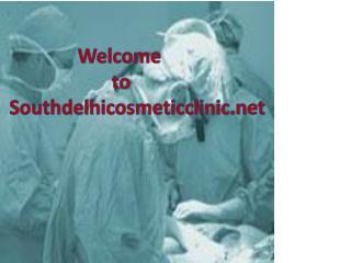 South Delhi Cosmetic Clinic