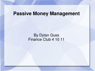 Passive Money Management