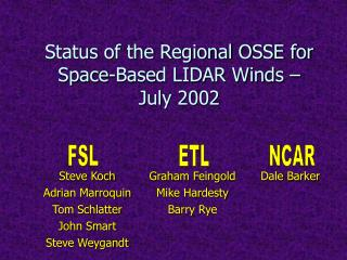 Status of the Regional OSSE for Space-Based LIDAR Winds – July 2002