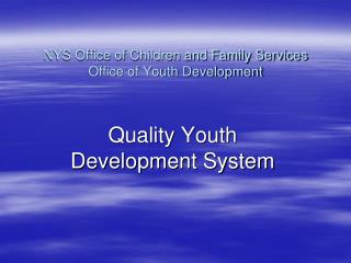 NYS Office of Children and Family Services Office of Youth Development