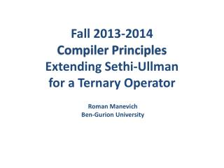 Fall 2013-2014 Compiler  Principles Extending  Sethi-Ullman for a Ternary Operator
