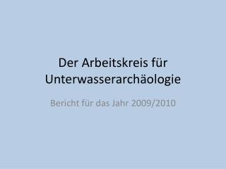 Der Arbeitskreis für Unterwasserarchäologie