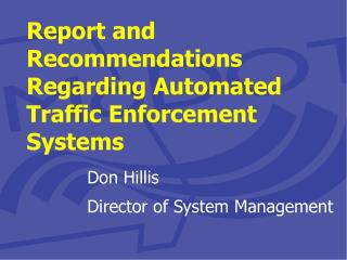 Report and Recommendations Regarding Automated Traffic Enforcement Systems