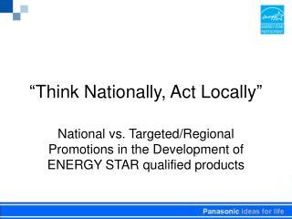"""Think Nationally, Act Locally"""