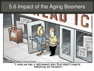 5.6 Impact of the Aging Boomers