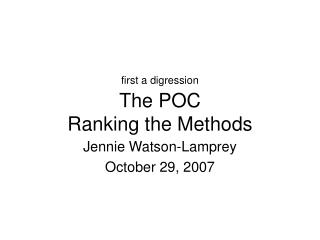 first a digression The POC  Ranking the Methods