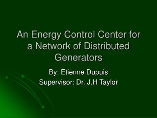 An Energy Control Center for a Network of Distributed Generators