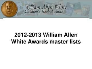 2012-2013 William Allen White Awards master lists