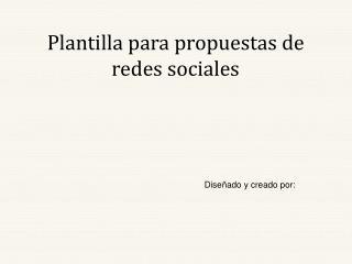 Plantilla para propuestas de redes sociales
