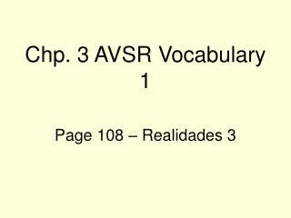 Chp. 3 AVSR Vocabulary 1