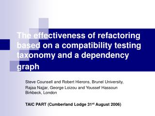 The effectiveness of refactoring  based on a compatibility testing taxonomy and a dependency graph