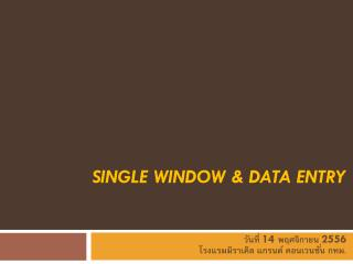 Single window & DATA ENTRY