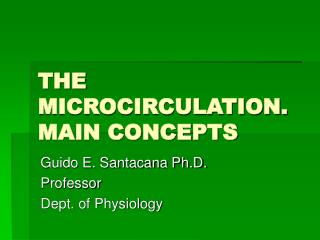 THE MICROCIRCULATION. MAIN CONCEPTS