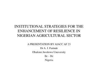 INSTITUTIONAL STRATEGIES FOR THE ENHANCEMENT OF RESILIENCE IN NIGERIAN AGRICULTURAL SECTOR
