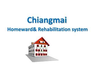 Homeward& Rehabilitation  system