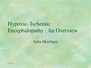 Hypoxic- Ischemic Encephalopathy : An Overview