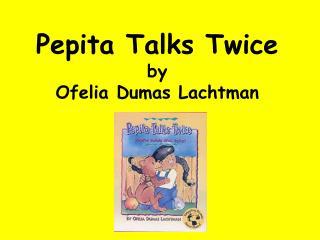Pepita Talks Twice by  Ofelia Dumas Lachtman