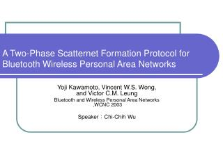 A Two-Phase Scatternet Formation Protocol for Bluetooth Wireless Personal Area Networks