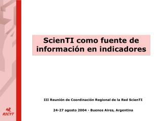 ScienTI como fuente de información en indicadores
