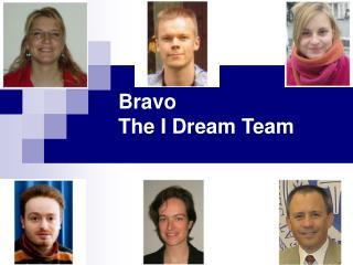 Bravo The I Dream Team