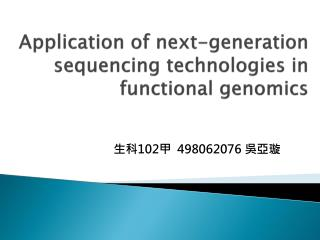 Application of next-generation sequencing technologies in functional genomics
