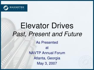 Elevator Drives Past, Present and Future