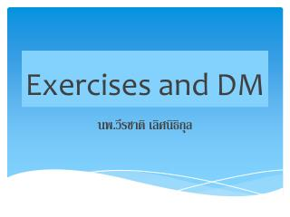 Exercises and DM