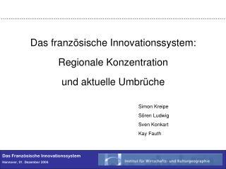 Das Französische Innovationssystem Hannover, 01. Dezember 2006