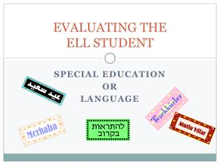 EVALUATING THE  ELL STUDENT