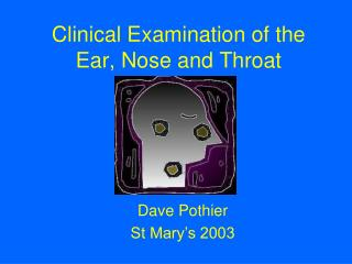 Clinical Examination of the Ear, Nose and Throat