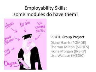 Employability Skills:   some modules do have them