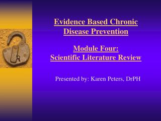 Evidence Based Chronic Disease Prevention   Module Four:  Scientific Literature Review