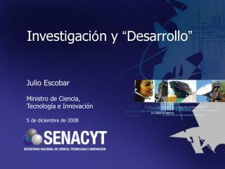 """Investigaci ó n y  """" Desarrollo """""""