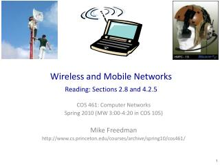 Wireless and Mobile Networks Reading: Sections 2.8 and 4.2.5